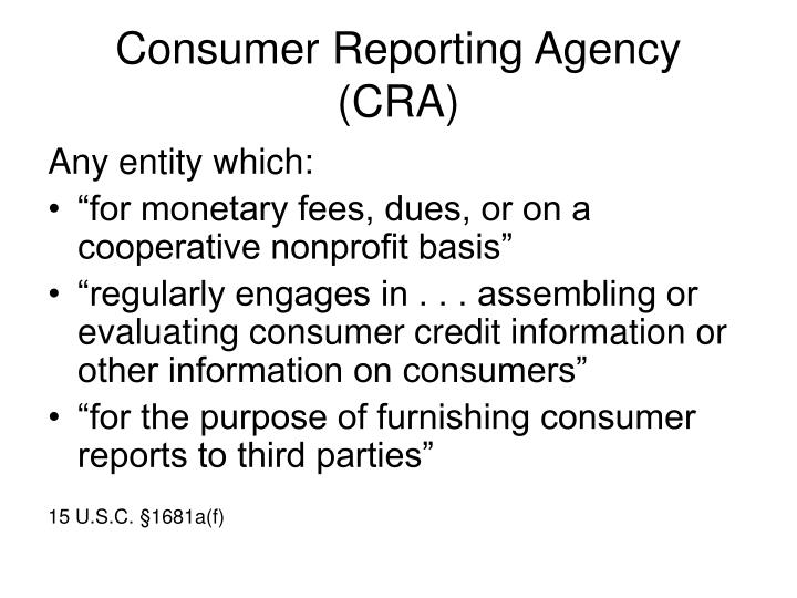 Consumer Reporting Agency (CRA)