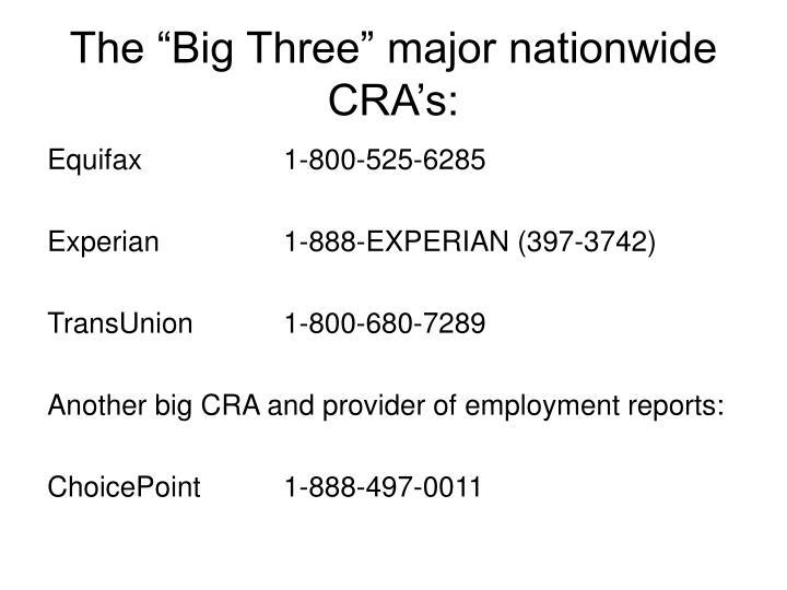 "The ""Big Three"" major nationwide CRA's:"