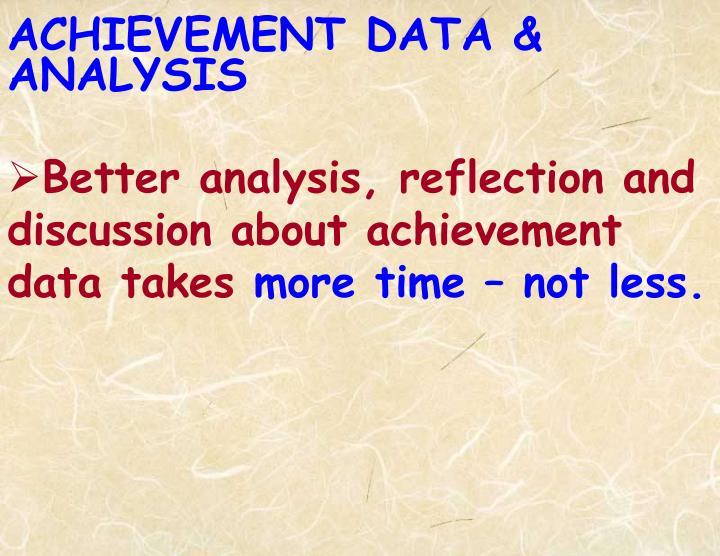 ACHIEVEMENT DATA & ANALYSIS