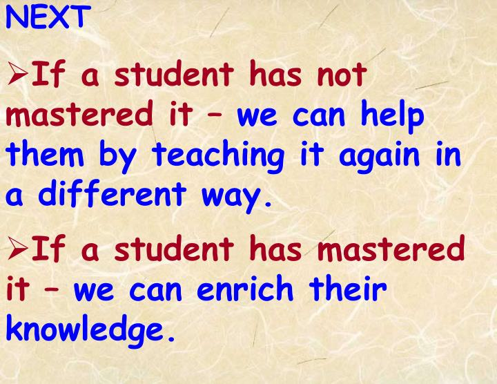 If a student has not mastered it –
