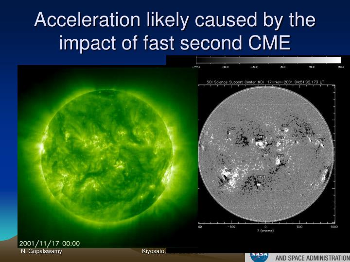 Acceleration likely caused by the impact of fast second CME