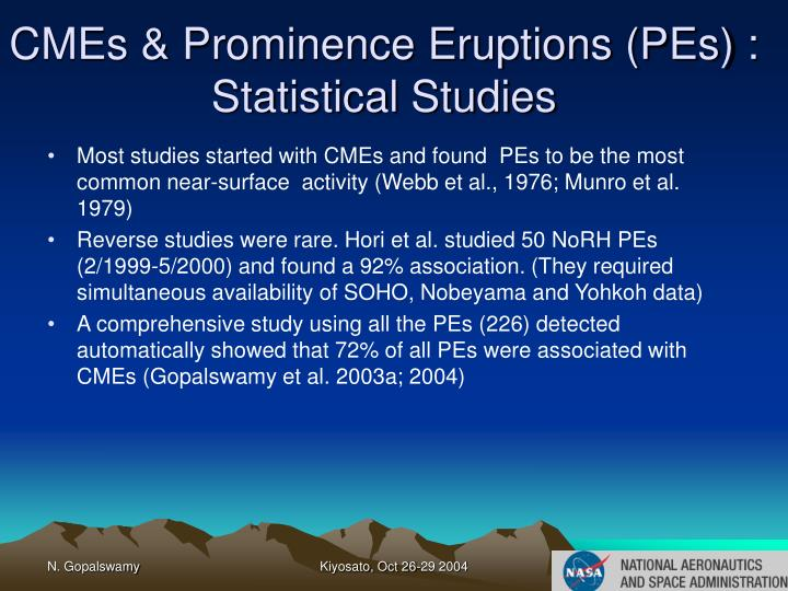 CMEs & Prominence Eruptions (PEs) : Statistical Studies
