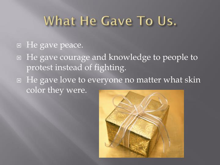 What He Gave To Us.