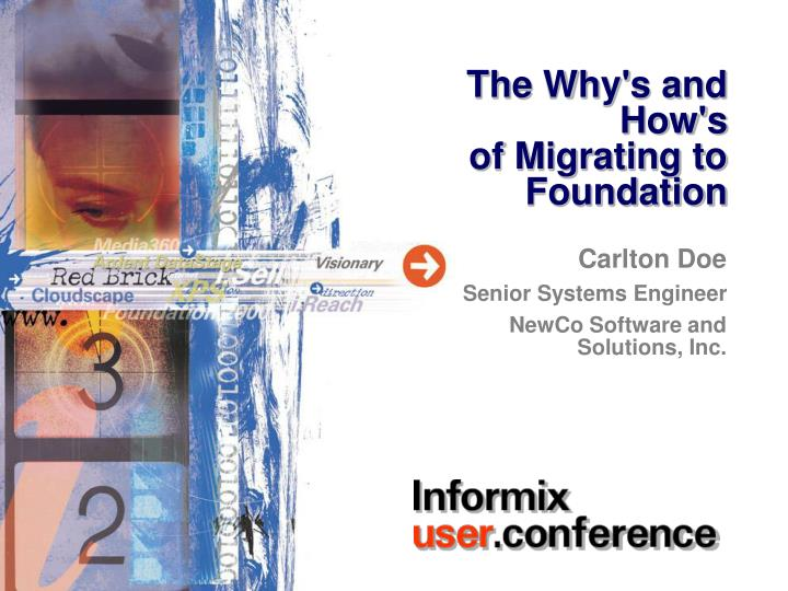 the why s and how s of migrating to foundation n.