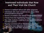 interested individuals that now and then visit the church
