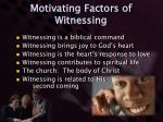 motivating factors of witnessing