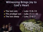 witnessing brings joy to god s heart