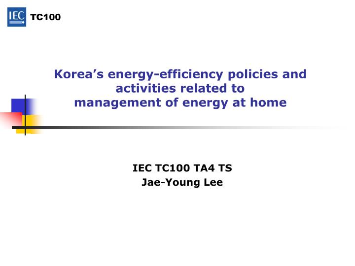 korea s energy efficiency policies and activities related to management of energy at home n.