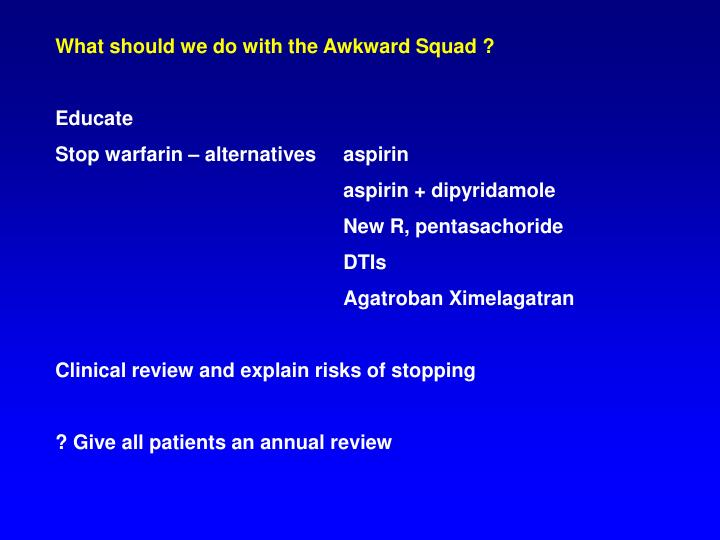 What should we do with the Awkward Squad ?