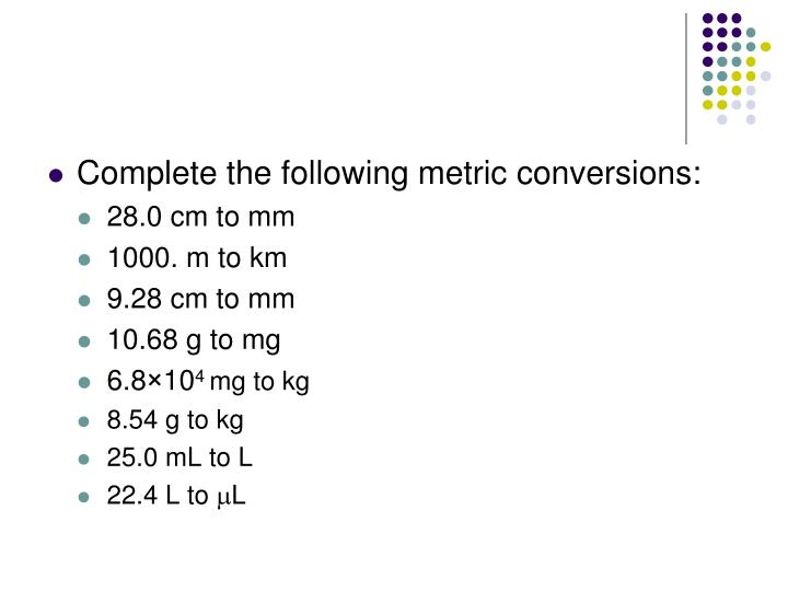 Complete the following metric conversions: