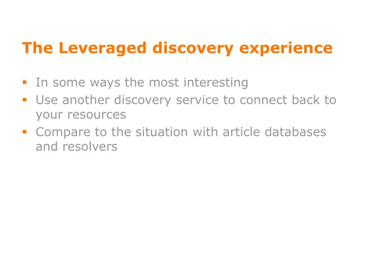 The Leveraged discovery experience