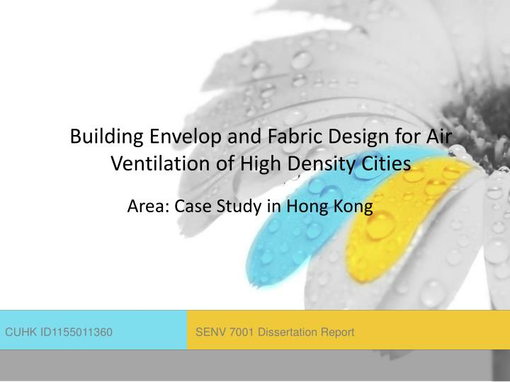 building envelop and fabric design for air ventilation of high density cities n.