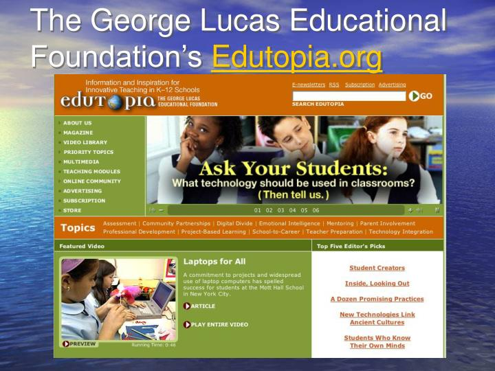 The George Lucas Educational Foundation's
