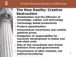 the new reality creative destruction