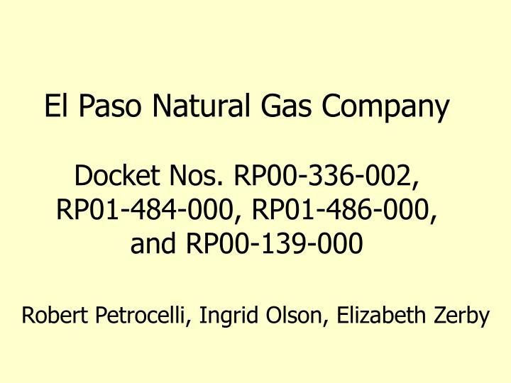el paso natural gas company docket nos rp00 336 002 rp01 484 000 rp01 486 000 and rp00 139 000