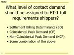 what level of contact demand should be assigned to ft 1 full requirements shippers
