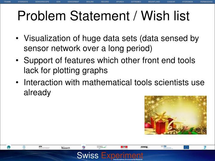 Problem Statement / Wish list