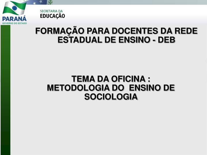 FORMAÇÃO PARA DOCENTES DA REDE ESTADUAL DE ENSINO - DEB