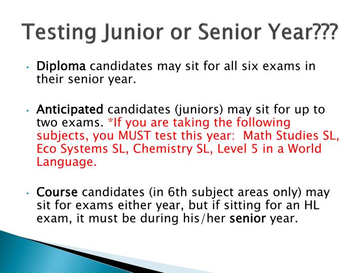 Testing Junior or Senior Year???