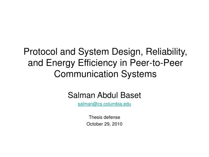 protocol and system design reliability and energy efficiency in peer to peer communication systems n.