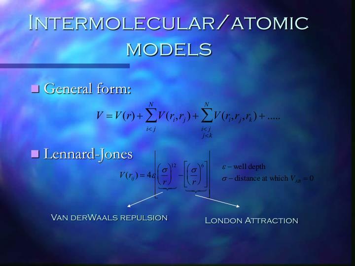 Intermolecular/atomic models