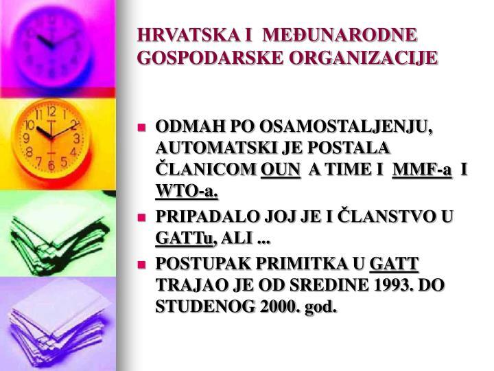 HRVATSKA I  MEĐUNARODNE GOSPODARSKE ORGANIZACIJE