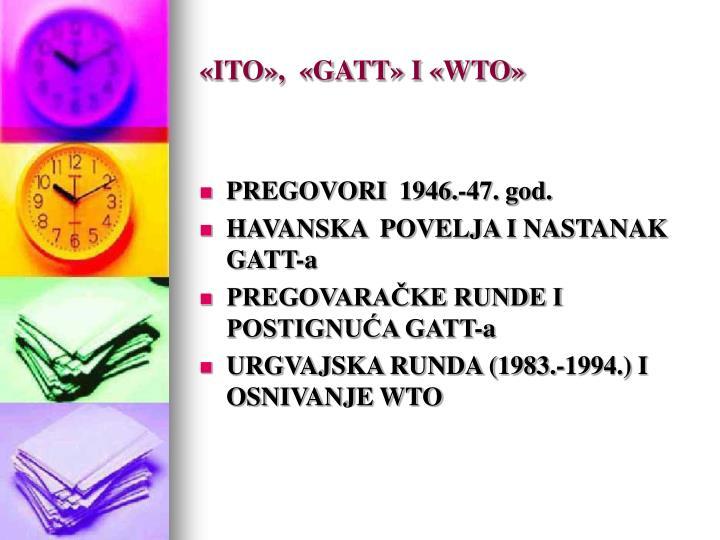 «ITO»,  «GATT» I «WTO»
