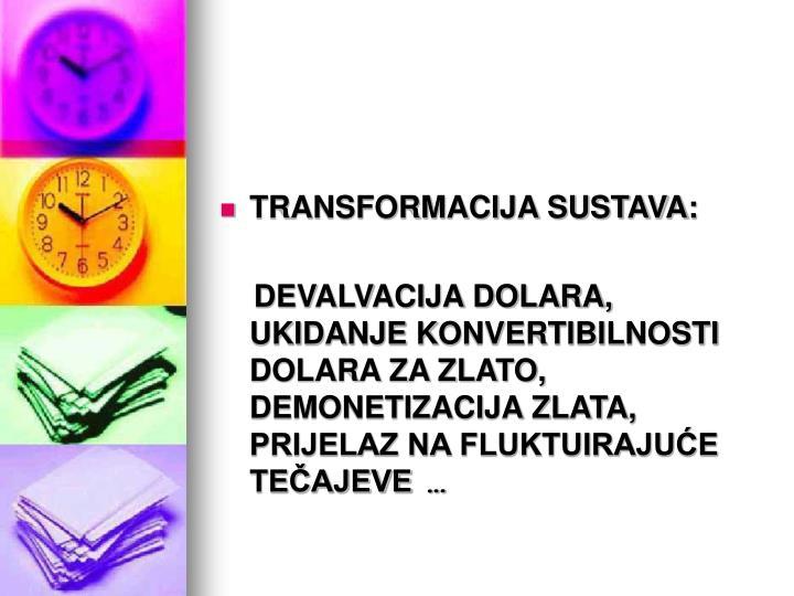 TRANSFORMACIJA SUSTAVA: