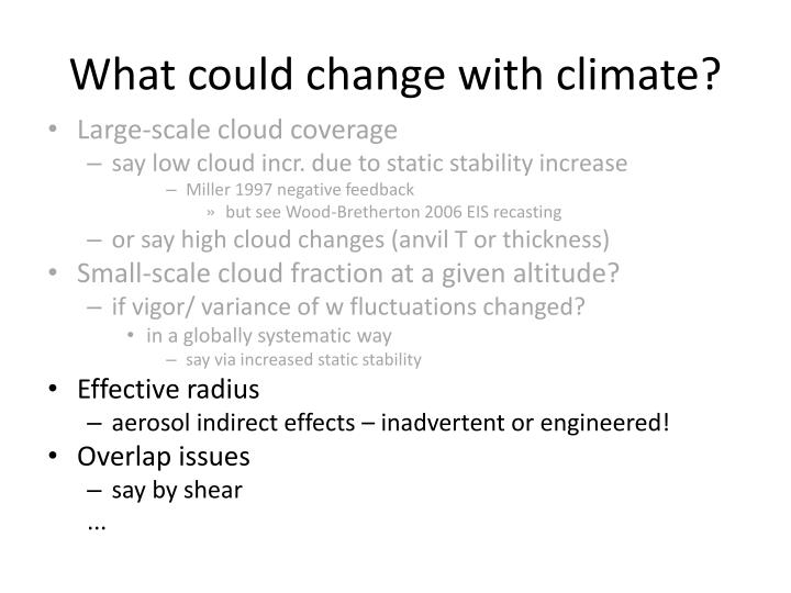 What could change with climate?