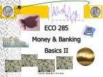 eco 285 money banking basics ii1