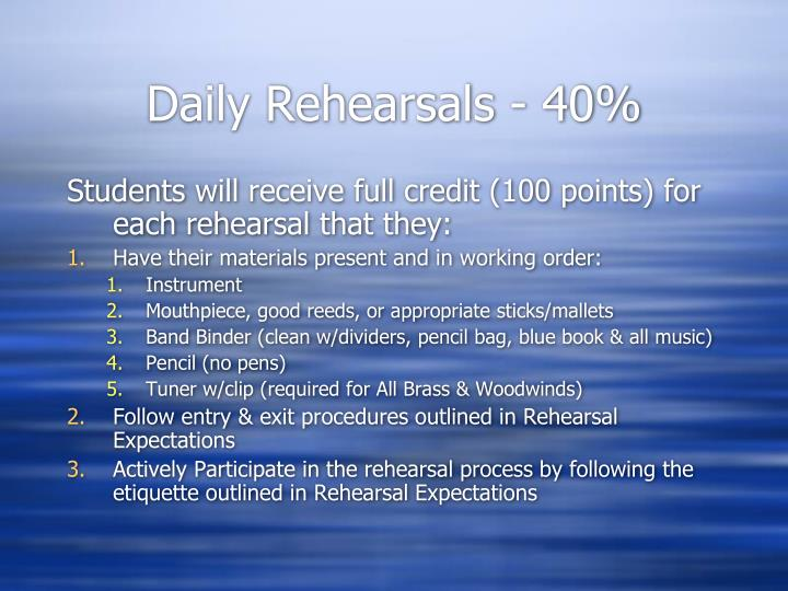 Daily Rehearsals - 40%