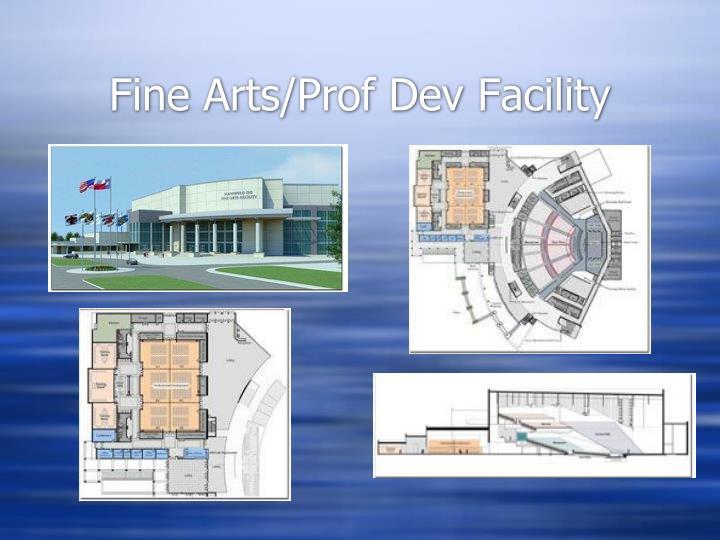 Fine Arts/Prof Dev Facility