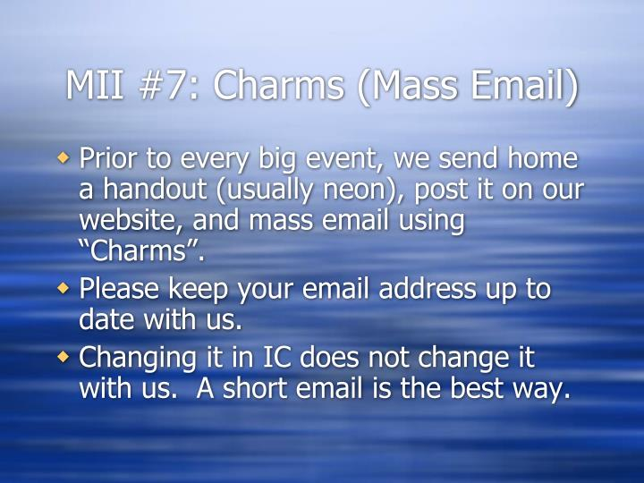 MII #7: Charms (Mass Email)