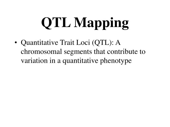 PPT - QTL Mapping PowerPoint Presentation - ID:4345747 Qtl Mapping on