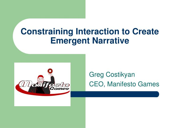 constraining interaction to create emergent narrative n.