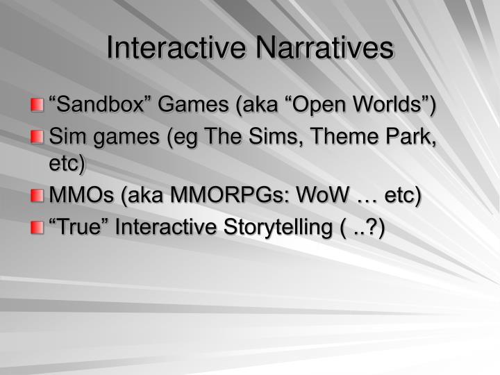 Interactive Narratives