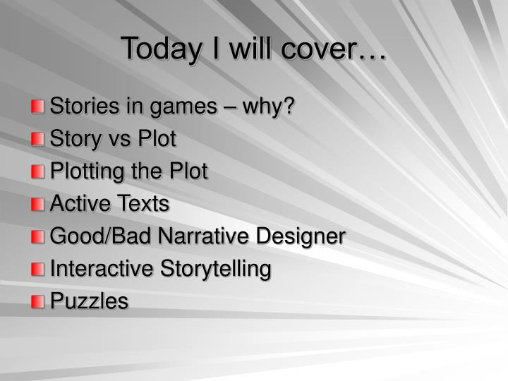 Today I will cover…