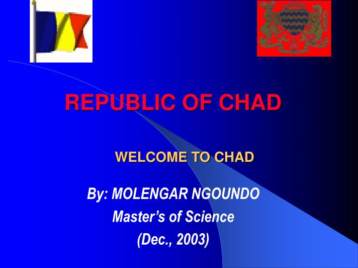 republic of chad welcome to chad n.