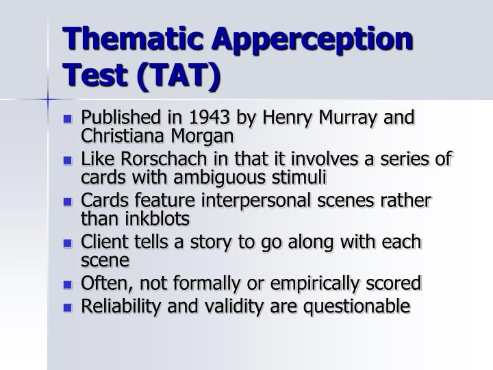 thematic apperception test notes The thematic apperception test (tat) is a performance-based personality assessment measure in which people are asked to make up stories about a serious of cards depicting various people and situations.