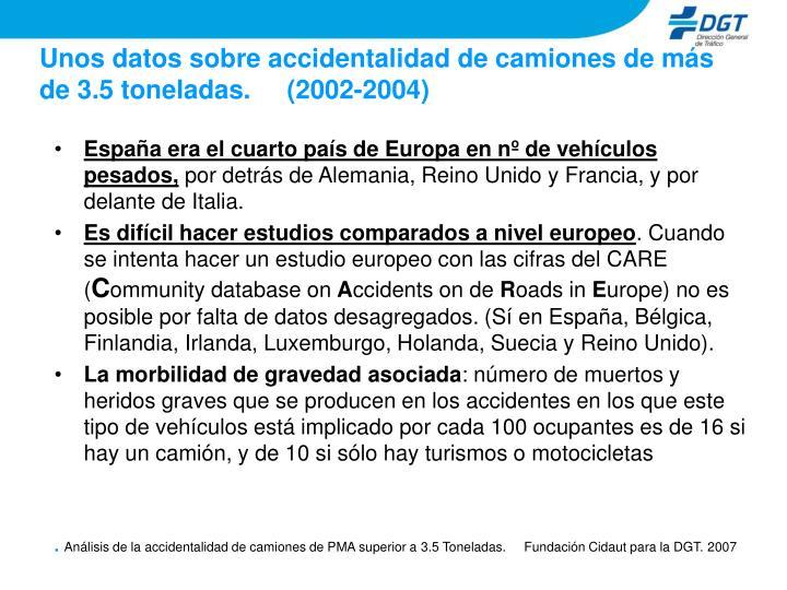 Unos datos sobre accidentalidad de camiones de más de 3.5 toneladas.     (2002-2004)