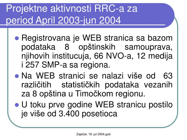 Projektne aktivnosti RRC-a za period April 2003-jun 2004