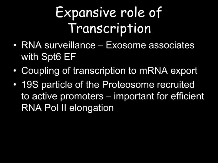 Expansive role of Transcription