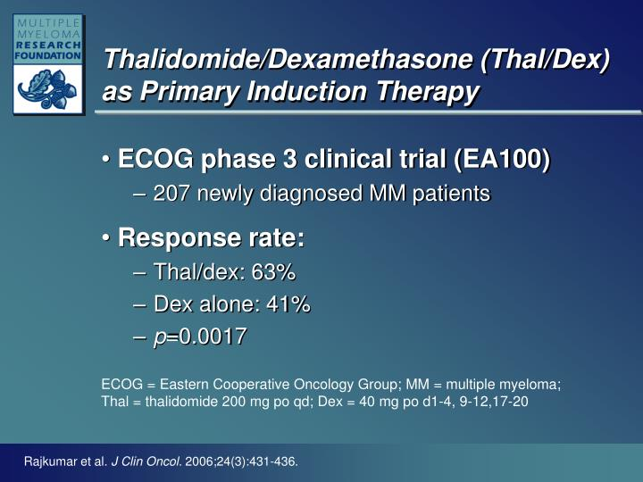 Thalidomide dexamethasone thal dex as primary induction therapy