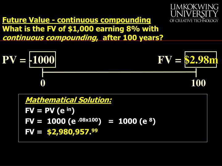Future Value - continuous compounding