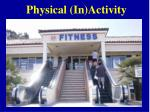 physical in activity