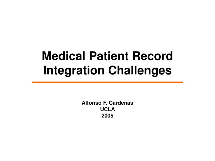 Medical Patient Record Integration Challenges