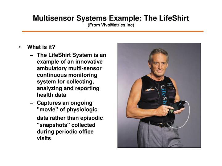 Multisensor Systems Example: The LifeShirt