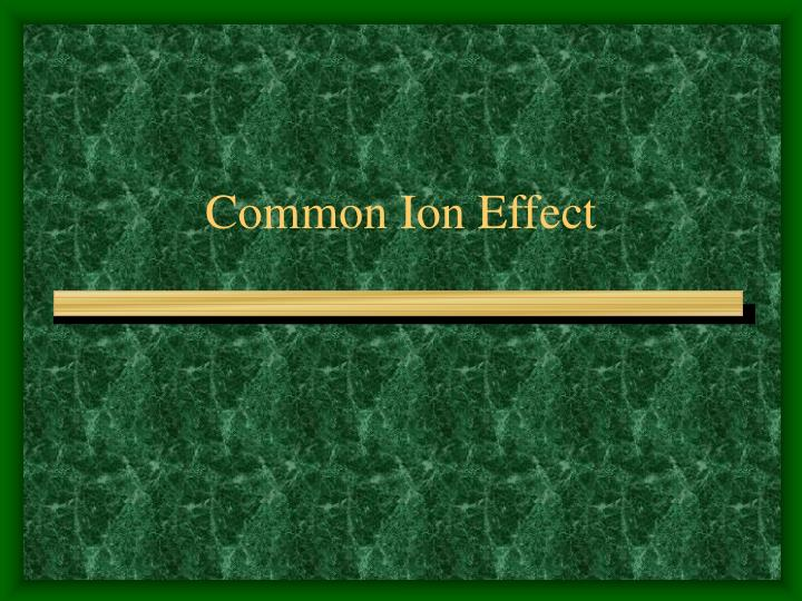 common ion effect n.