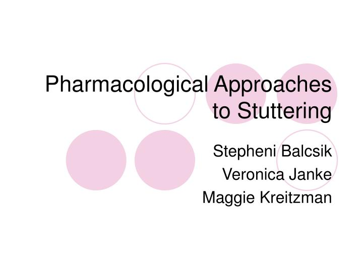 pharmacological approaches to stuttering n.