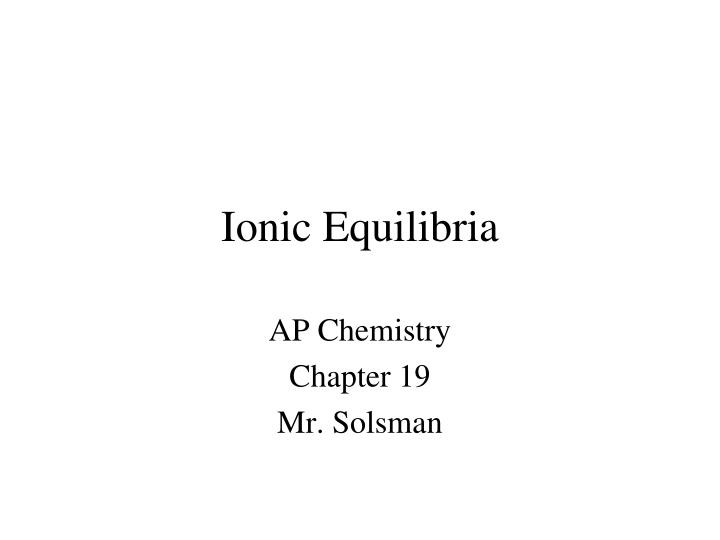 ionic equilibria n.